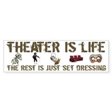 Theater is Life Bumper Bumper Sticker