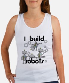I Build Robots Women's Tank Top