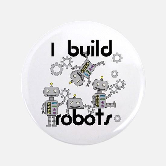 """I Build Robots 3.5"""" Button"""