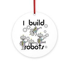 I Build Robots Ornament (Round)