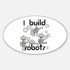 I Build Robots Sticker (Oval)