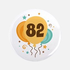 """82nd Birthday Party 3.5"""" Button"""