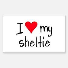 I LOVE MY Sheltie Sticker (Rectangle)