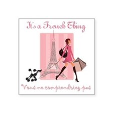 "It's a French Thing Square Sticker 3"" x 3"""