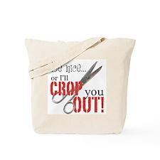 Be Nice... Tote Bag