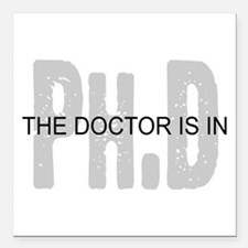 "PhD The Doctor is In Square Car Magnet 3"" x 3"""