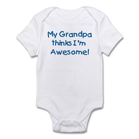 My Grandpa Thinks I'm Awesome! Infant Bodysuit