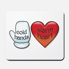 Funny Cold Hands Warm Heart Mousepad