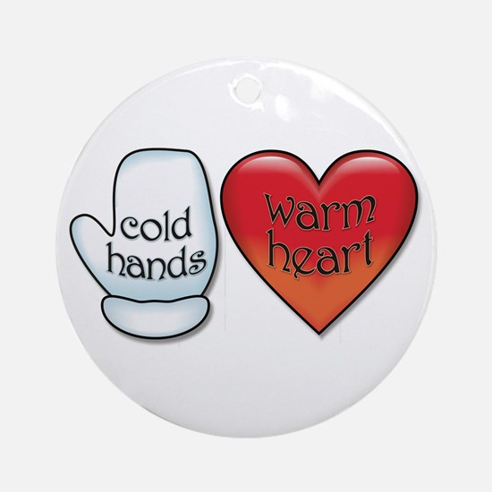 Funny Cold Hands Warm Heart Ornament (Round)