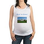 Shut er down! Maternity Tank Top