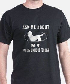 Ask Me About My Dandie Dinmont Terrier T-Shirt