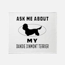 Ask Me About My Dandie Dinmont Terrier Throw Blank