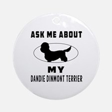 Ask Me About My Dandie Dinmont Terrier Ornament (R