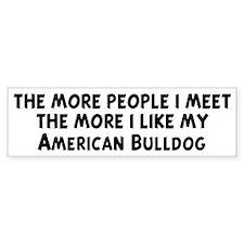 American Bulldog: people I me Bumper Bumper Sticker