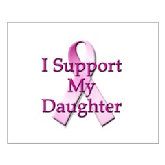I Support My Daughter Posters