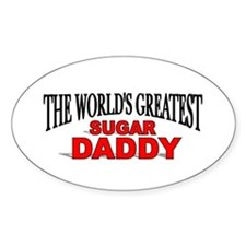 """The World's Greatest Sugar Daddy"" Oval Decal"