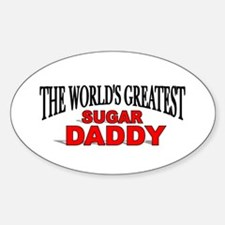 """""""The World's Greatest Sugar Daddy"""" Oval Decal"""
