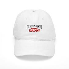 """""""The World's Greatest Sugar Daddy"""" Baseball Cap"""