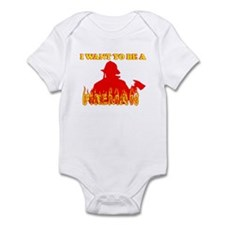 I WANT TO BE A FIREMAN SHIRT  Infant Bodysuit
