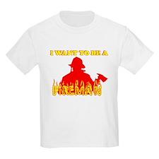 I WANT TO BE A FIREMAN SHIRT  Kids T-Shirt
