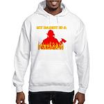 MY DADDY IS A FIREMAN SHIRT B Hooded Sweatshirt