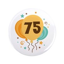 """75th Birthday Party 3.5"""" Button"""