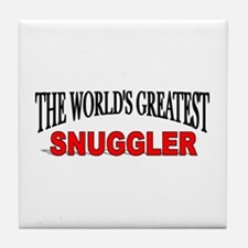 """The World's Greatest Snuggler"" Tile Coaster"