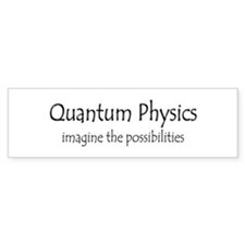 Quantum Physics Bumper Sticker