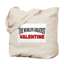 """""""The World's Greatest Valentine"""" Tote Bag"""
