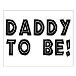 Daddy to be! Small Poster