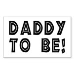 Daddy to be! Rectangle Sticker