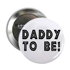 """Daddy to be! 2.25"""" Button (100 pack)"""