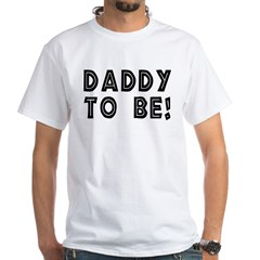 Daddy to be! Shirt