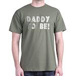 Daddy to be! Dark T-Shirt