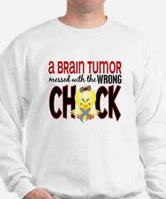 Brain Tumor Messed With Wrong Chick Sweatshirt