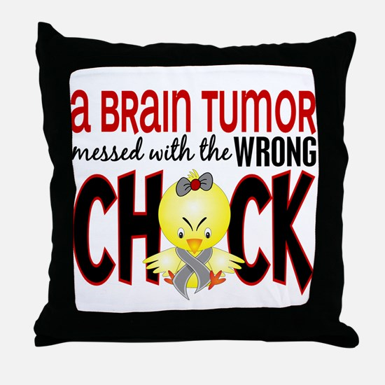 Brain Tumor Messed With Wrong Chick Throw Pillow