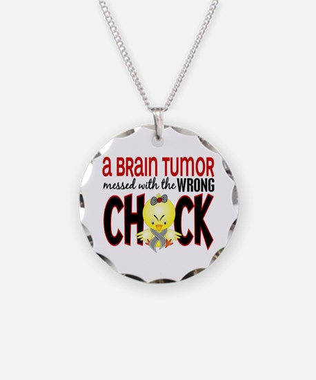 Brain Tumor Messed With Wrong Chick Necklace Circl