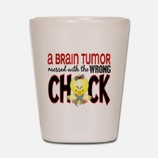 Brain Tumor Messed With Wrong Chick Shot Glass