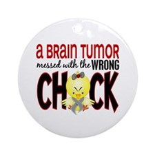 Brain Tumor Messed With Wrong Chick Ornament (Roun