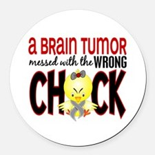 Brain Tumor Messed With Wrong Chick Round Car Magn