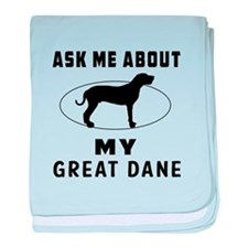 Ask Me About My Great Dane baby blanket