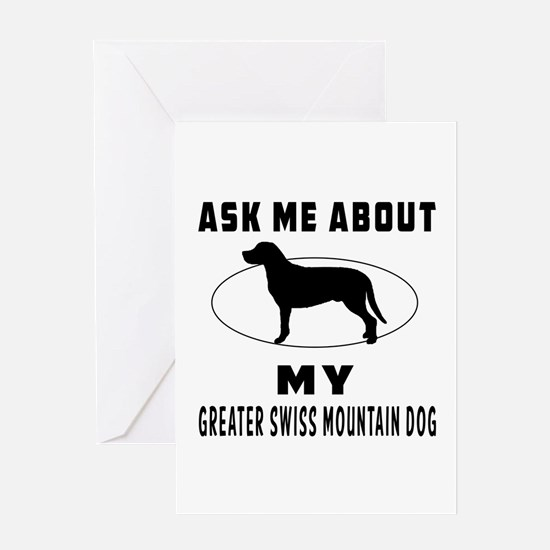 Ask Me About My Greater Swiss Mountain Dog Greetin