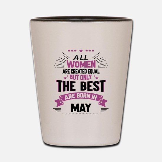 All Women Created Equal But The Best Born In May S