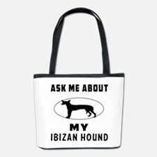 Ask Me About My Ibizan Hound Bucket Bag