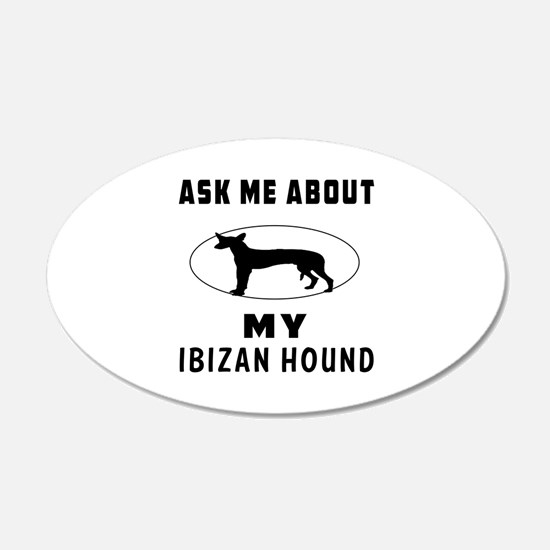 Ask Me About My Ibizan Hound Wall Decal