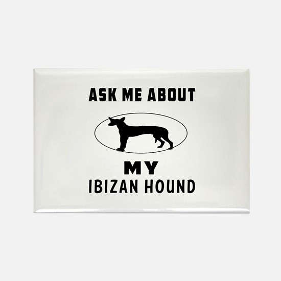 Ask Me About My Ibizan Hound Rectangle Magnet