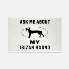 Ask Me About My Ibizan Hound Rectangle Magnet (100