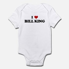 I Love BILL KING Infant Bodysuit