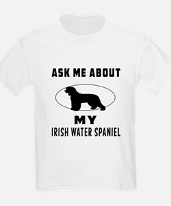 Ask Me About My Irish Water Spaniel T-Shirt