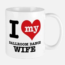 I love my ballroom dance wife Mug